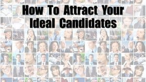 How To Attract Your Ideal Candidates
